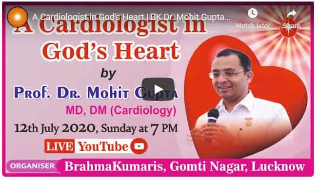 LIVE 12-07-2020,6.00pm  : A Cardiologist in God's Heart | BK Dr. Mohit Gupta Ji, Prof. of Cardiology, GB Pant Hospital